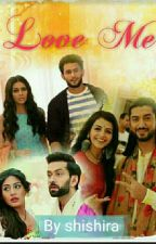 LOVE ME (ONHOLD) by Crazy_Shivika