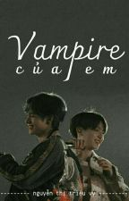 Vampire của em • vkook by _Snow_Team_