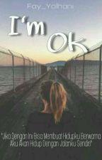 I'M OK by Fay_Yolhani