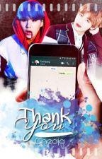 Thank You || Texting m.yg X k.th by Cheoja