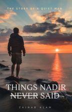 Things Nadir N̶e̶v̶e̶r̶ Said by petrified_