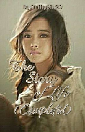 The Story Of Life (COMPLETED) by OhMyGirl20