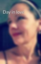 Day in love by ClarisseCarcy