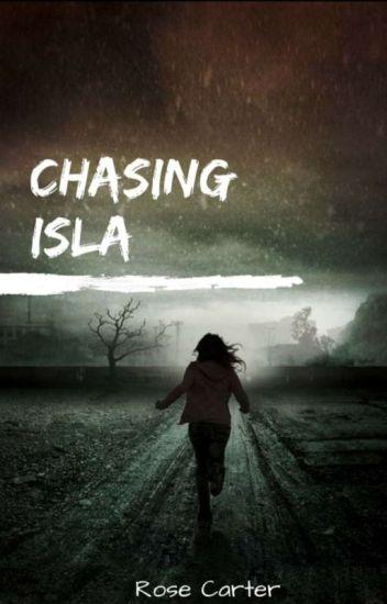 Chasing Isla ✔