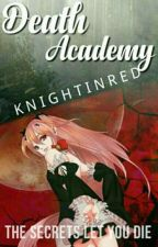 Death Academy: School of Secrets by KnlghtRed