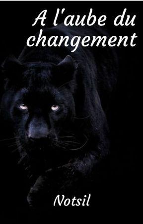 A l'aube du changement by Notsil
