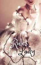 ❤ Rules of a Lady ❤ by FeatherMemories
