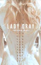 ꧁ Lady Gray ꧂ •{Dorian Gray}• by peachypeace-