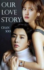 OuR LoVe Story (ChanSoo) by MasSyah