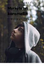 Myrkytetyt karamellit by Vanileea