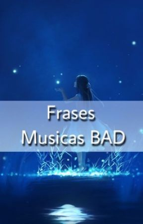 Frases De Músicas Bad Amor Proibido Impossible Wattpad