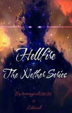 Hellfire: The Nether Series  by tammygisselle0602
