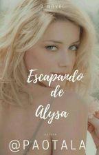 Escapando de Alysa       (+ 18) by paotala