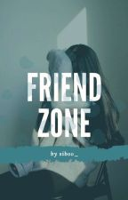 Friendzone [Completed] by RismaKhoirunnisa5