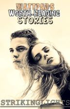Wattpad's Worth-Reading Stories by strikinglights