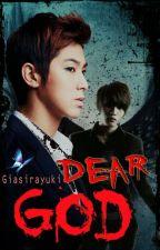 Dear God (Oneshot) by giasirayuki