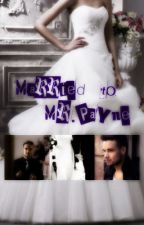 Married to Mr. Payne( A Liam Payne Teacher/ Student Fanfic) by letzrunaway
