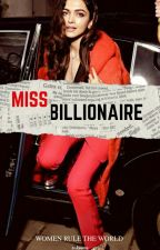 Miss Billionaire | ✓ by sukoonx