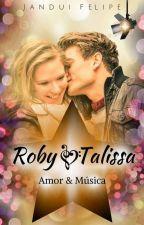 💗🎤 Roby, Talissa, Amor & Música 🎤💗 by JanduiFelipe