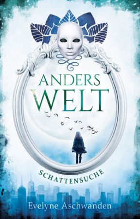 Anderswelt: Schattensuche (Band 1 der Anderswelt-Saga) by EcA338