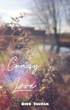 Crazy Love by risstaufan