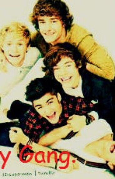 My gang. (1D fanfic.) by Youngwriter1D