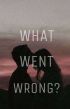 What Went Wrong? (ongoing) by ellilodi