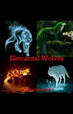 Elemental wolves - 10  Surprise, surprise! - Wattpad