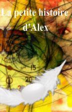 La petite histoire d'Alex by petitelibellule