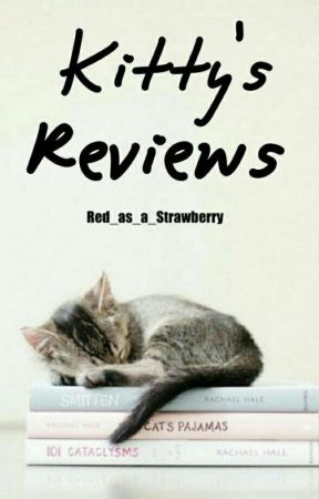 Kitty Reviews by Red_as_a_Strawberry