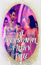 A PERSONAL FAIRY TALE - A Swasan OS by Lifez-Beautiful
