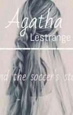 Agatha Lestrange and the sorcer's stone.  by Merodeadora_Riddle