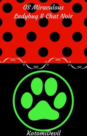 OS Miraculous Ladybug & Chat Noir by KotomiDevil