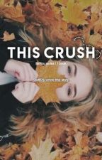 This Crush | BeYou series Book #1 by RedKiry