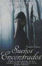 SUEÑOS ENCONTRADOS | SAGA INFIERNO (Libro I) by _Cute_hell