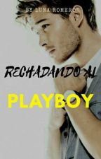 Rechazando Al Playboy [TERMINADA] by CieloM03