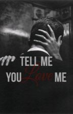 Tell me you love me by MarieeStyles