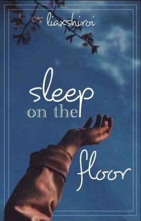 Sleep On The Floor by liaxshiroi