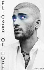 Flicker of Hope • Ziall ✔ by moobscene