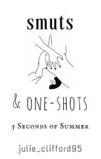 smuts & oneshots; 5sos by julie_clifford95