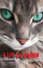 K-Life||K-Kingdom by BlackieRoses