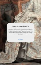 GAME OF THRONES » One shots by drxcxrxs