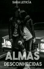 Almas Desconhecidas by consumidora_delivros