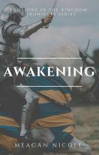 Kingdom Chronicles: Awakening by MeaganNicoleWrites