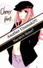 Another Uzumaki?!: Naruto's Sister? (Itachi love story) by DreamsDoComeTrue