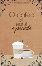 O cafea și restul e poveste by HadrisCohen