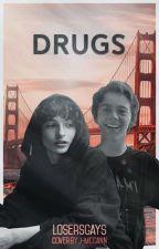 Drugs; Fack  by losersgays