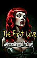 The First Love  by eigandivalfalls3