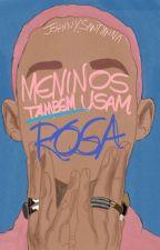 Meninos Também Usam Rosa  by Johnny_Santana