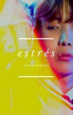 E s t r é s >> YoonSeok o.s by UnaFanDeAlgo